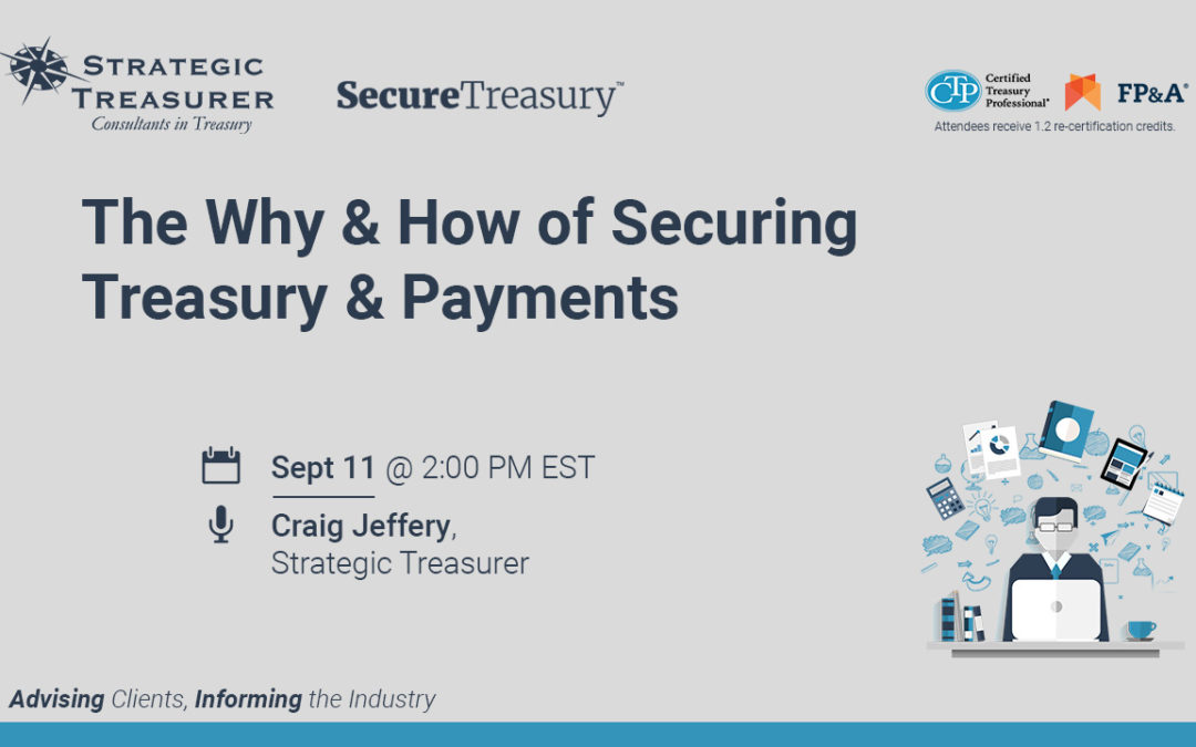 The Why & How of Securing Treasury & Payments